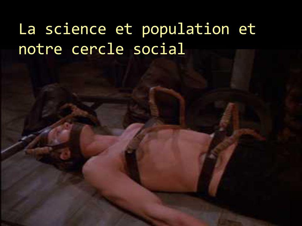 La science et population et notre cercle social