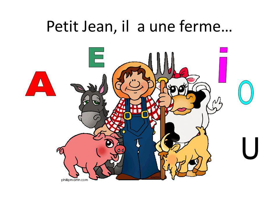 Petit Jean, il a une ferme…