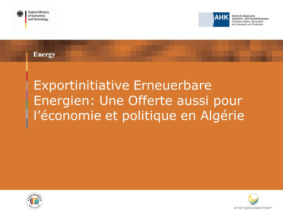 Energy Exportinitiative Erneuerbare Energien: Une Offerte aussi pour léconomie et politique en Algérie