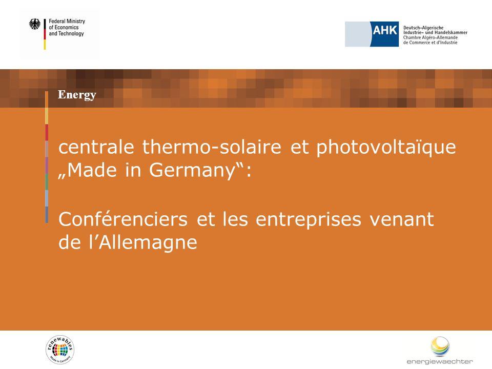 Energy centrale thermo-solaire et photovoltaïque Made in Germany: Conférenciers et les entreprises venant de lAllemagne