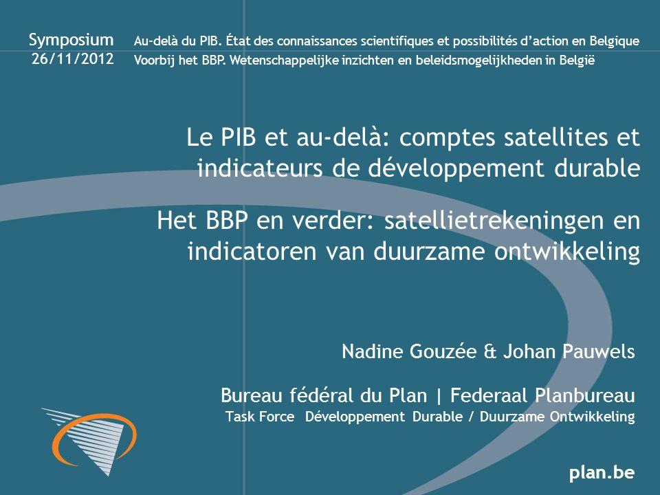 plan.be Nadine Gouzée & Johan Pauwels Bureau fédéral du Plan | Federaal Planbureau Task Force Développement Durable / Duurzame Ontwikkeling Het BBP en
