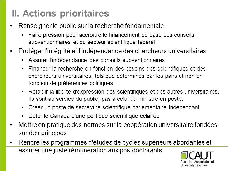 II. Actions prioritaires Renseigner le public sur la recherche fondamentale Faire pression pour accroître le financement de base des conseils subventi