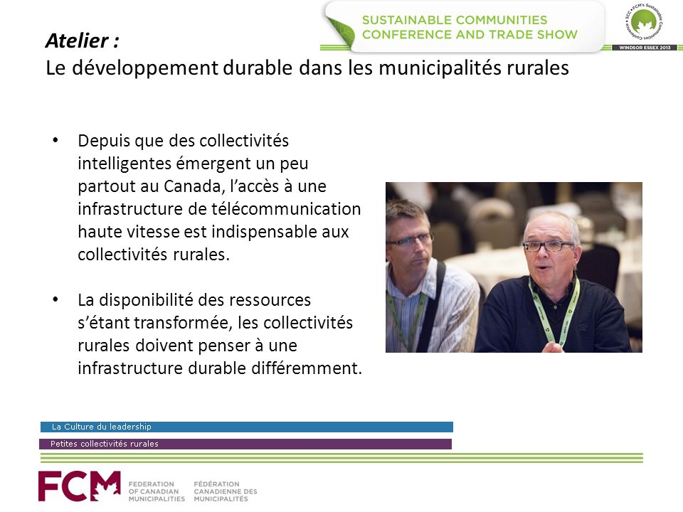 Atelier : Le développement durable dans les municipalités rurales Depuis que des collectivités intelligentes émergent un peu partout au Canada, laccès