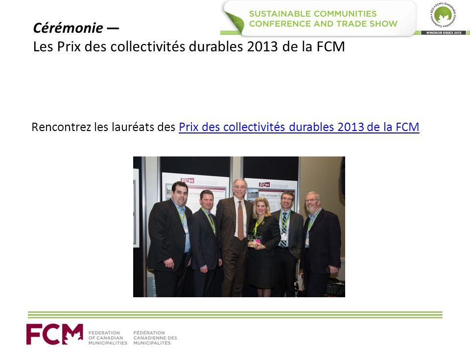 Cérémonie Les Prix des collectivités durables 2013 de la FCM Rencontrez les lauréats des Prix des collectivités durables 2013 de la FCMPrix des collec