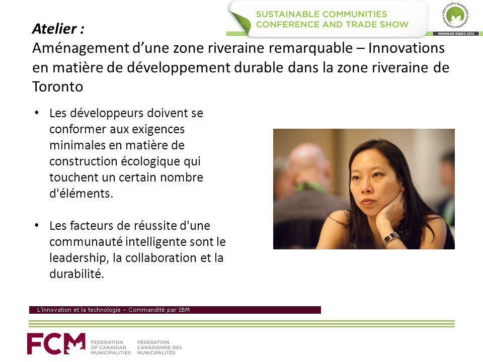 Atelier : Aménagement dune zone riveraine remarquable – Innovations en matière de développement durable dans la zone riveraine de Toronto Les développ