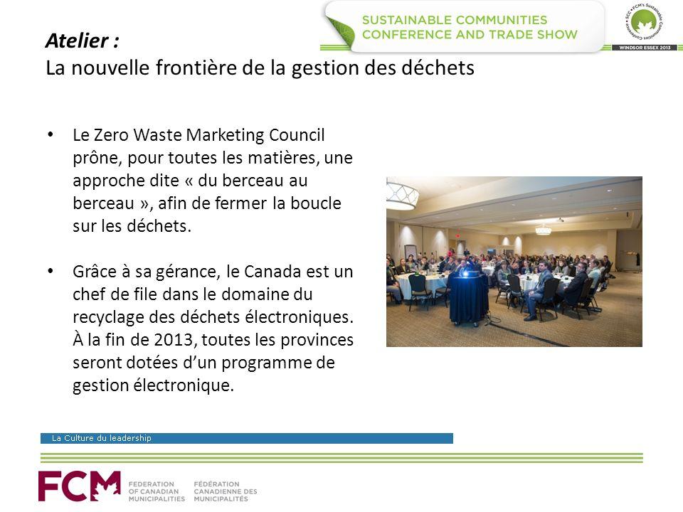 Atelier : La nouvelle frontière de la gestion des déchets Le Zero Waste Marketing Council prône, pour toutes les matières, une approche dite « du berceau au berceau », afin de fermer la boucle sur les déchets.