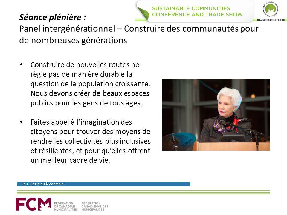 Séance plénière : Panel intergénérationnel – Construire des communautés pour de nombreuses générations Construire de nouvelles routes ne règle pas de manière durable la question de la population croissante.