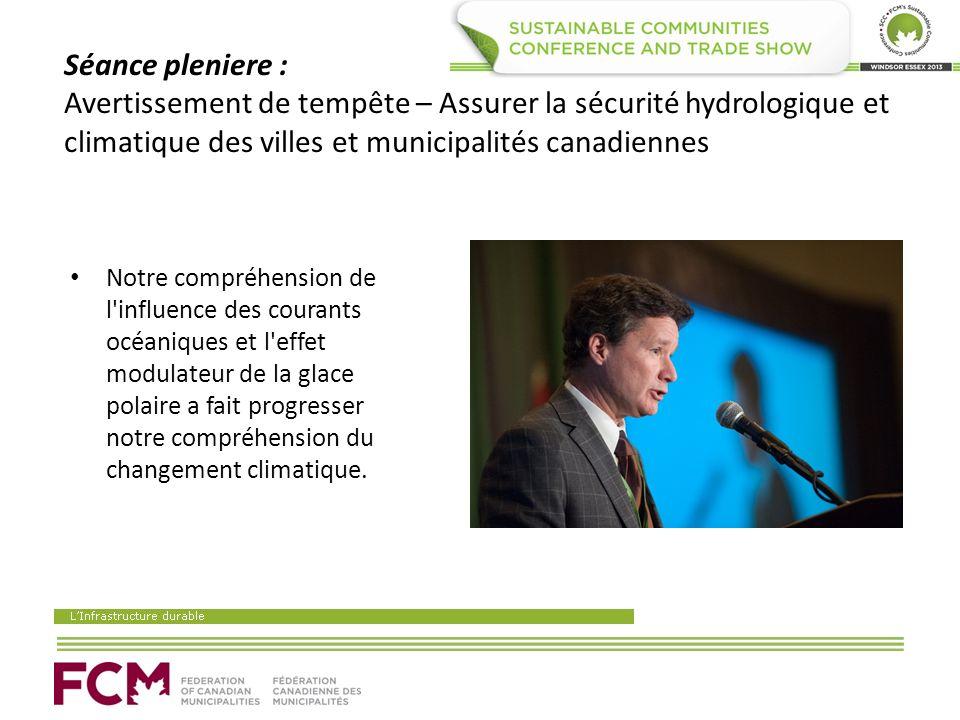 Séance pleniere : Avertissement de tempête – Assurer la sécurité hydrologique et climatique des villes et municipalités canadiennes Notre compréhensio