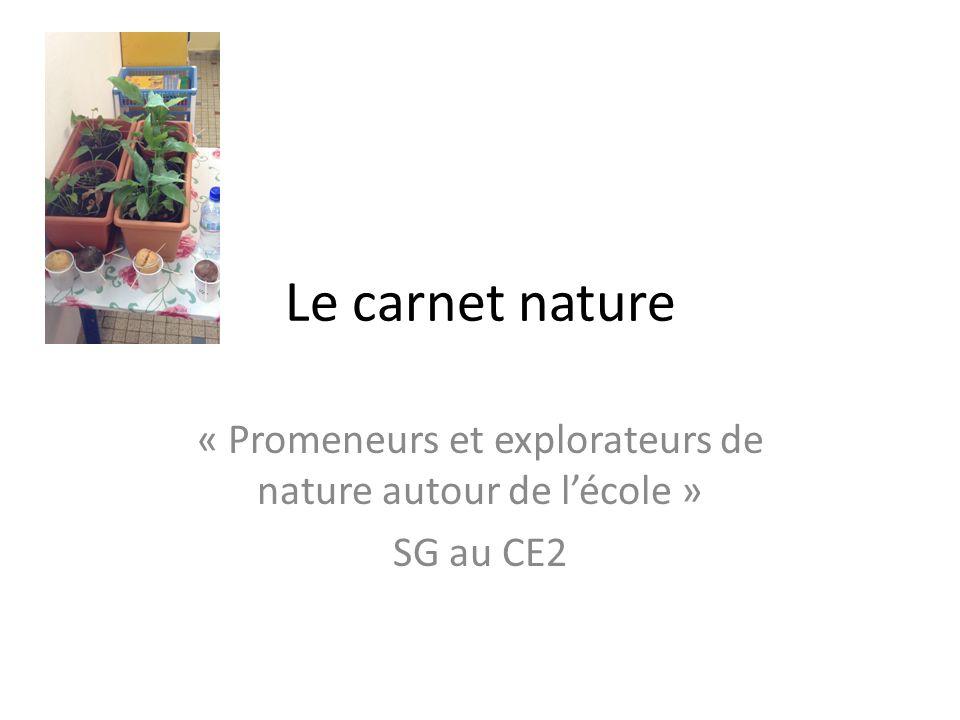 Le carnet nature « Promeneurs et explorateurs de nature autour de lécole » SG au CE2