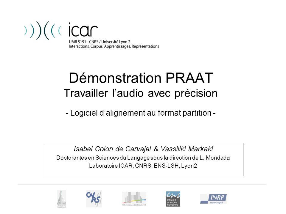 Démonstration PRAAT Travailler laudio avec précision - Logiciel dalignement au format partition - Isabel Colon de Carvajal & Vassiliki Markaki Doctora