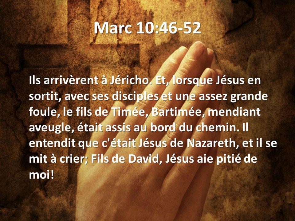 Marc 10:46-52 Ils arrivèrent à Jéricho.