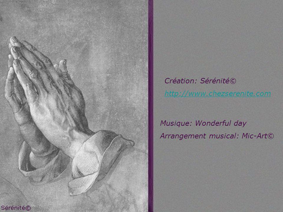 Création: Sérénité© http://www.chezserenite.com Musique: Wonderful day Arrangement musical: Mic-Art©