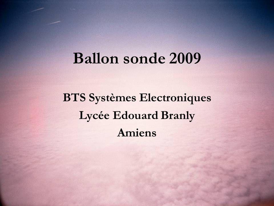 Ballon sonde 2009 BTS Systèmes Electroniques Lycée Edouard Branly Amiens