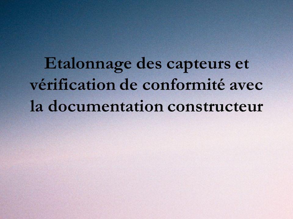 Etalonnage des capteurs et vérification de conformité avec la documentation constructeur