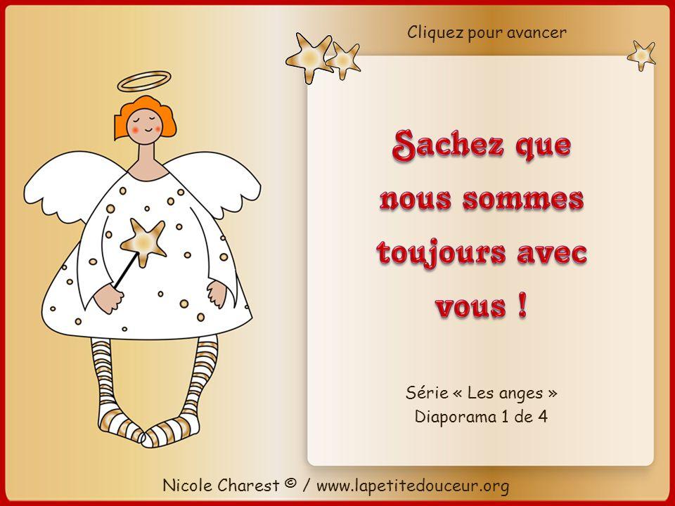 Nicole Charest © / www.lapetitedouceur.org Cliquez pour avancer Série « Les anges » Diaporama 1 de 4