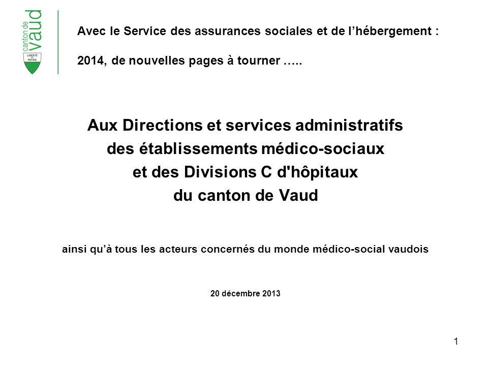 2 Léquipe du service des assurances sociales et de lhébergement et de lOffice vaudois de lassurance-maladie a été ravie de travailler avec vous en 2013.