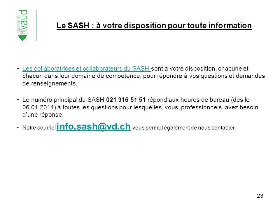 23 Le SASH : à votre disposition pour toute information Les collaboratrices et collaborateurs du SASH sont à votre disposition, chacune et chacun dans