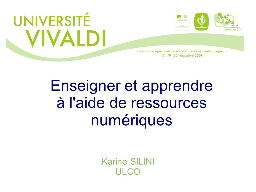 Enseigner et apprendre à l'aide de ressources numériques Karine SILINI ULCO