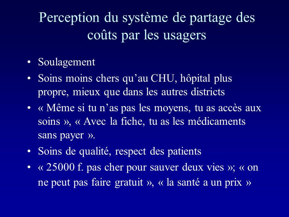 Perception du système de partage des coûts par les usagers Soulagement Soins moins chers quau CHU, hôpital plus propre, mieux que dans les autres dist