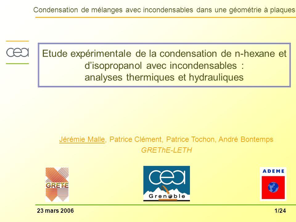 1/24 Condensation de mélanges avec incondensables dans une géométrie à plaques 23 mars 2006 Etude expérimentale de la condensation de n-hexane et diso