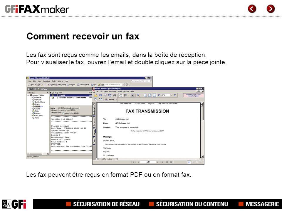 Comment recevoir un fax Les fax sont reçus comme les emails, dans la boîte de réception. Pour visualiser le fax, ouvrez lemail et double cliquez sur l