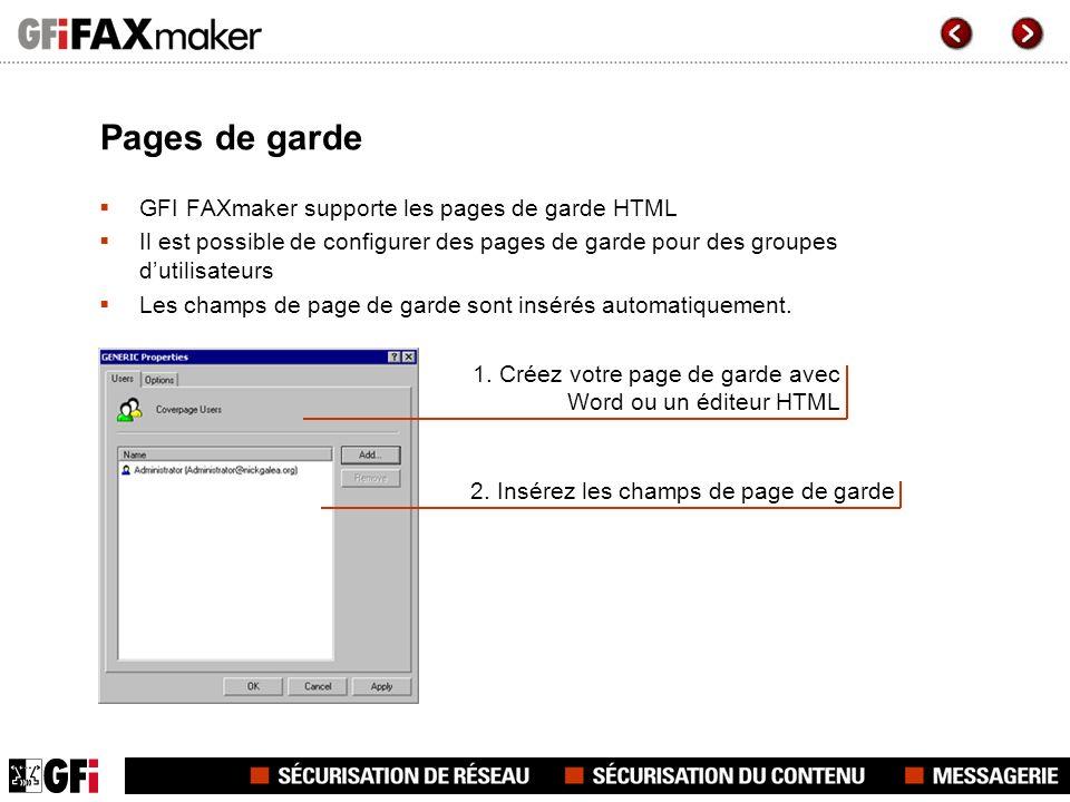 Pages de garde GFI FAXmaker supporte les pages de garde HTML Il est possible de configurer des pages de garde pour des groupes dutilisateurs Les champ