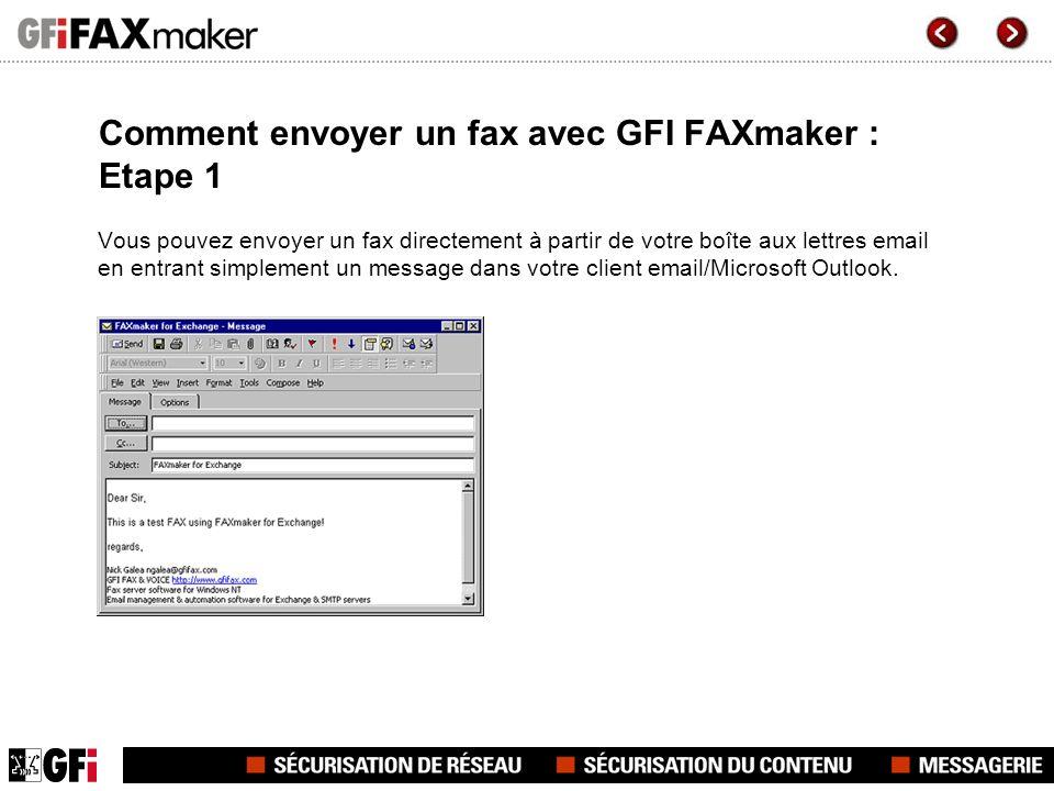 Comment envoyer un fax avec GFI FAXmaker : Etape 1 Vous pouvez envoyer un fax directement à partir de votre boîte aux lettres email en entrant simplem