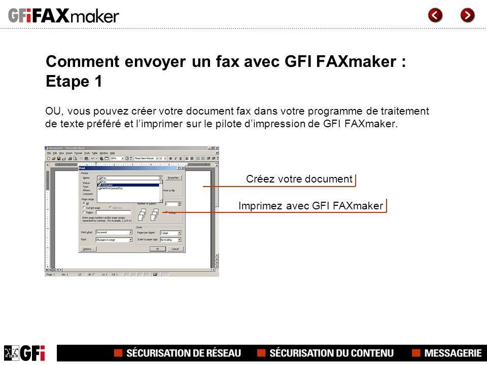 Comment envoyer un fax avec GFI FAXmaker : Etape 1 OU, vous pouvez créer votre document fax dans votre programme de traitement de texte préféré et lim