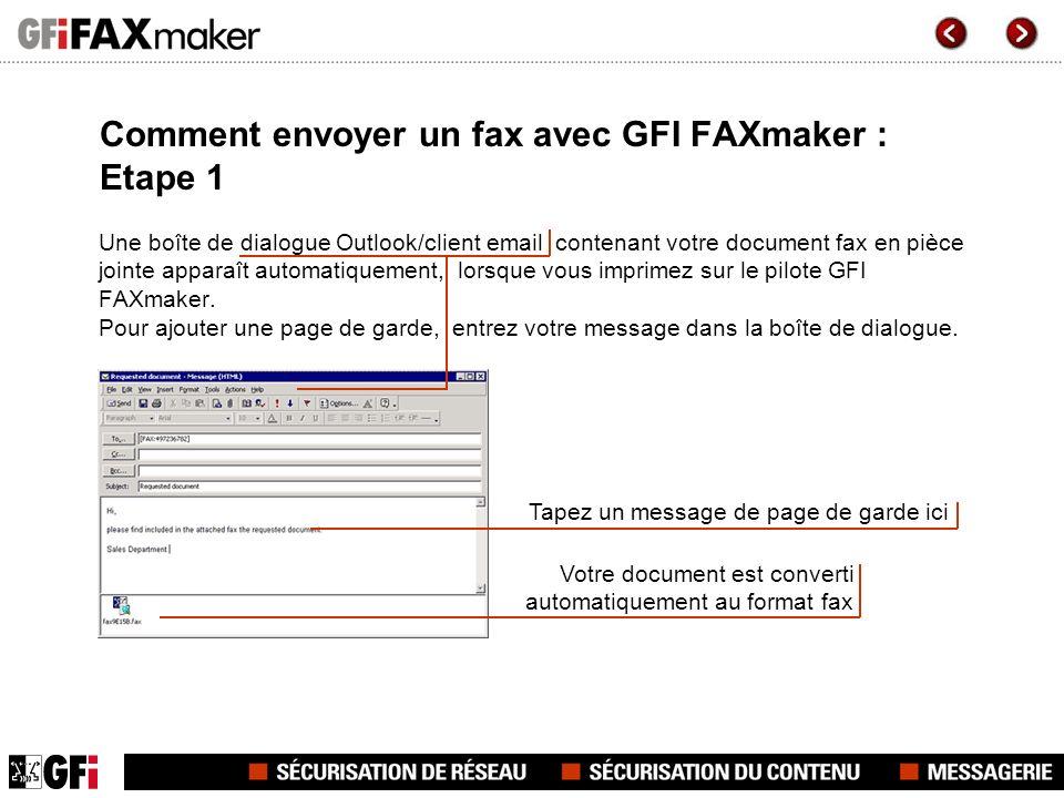 Comment envoyer un fax avec GFI FAXmaker : Etape 1 Une boîte de dialogue Outlook/client email contenant votre document fax en pièce jointe apparaît au