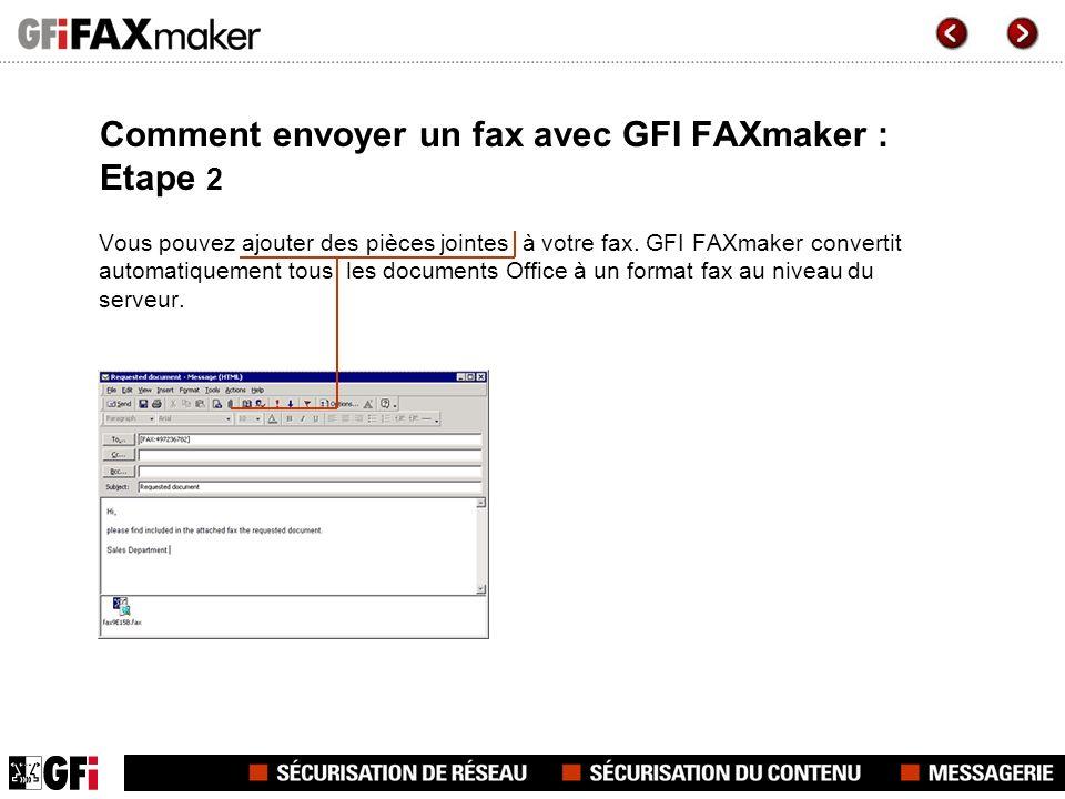Comment envoyer un fax avec GFI FAXmaker : Etape 2 Vous pouvez ajouter des pièces jointes à votre fax. GFI FAXmaker convertit automatiquement tous les