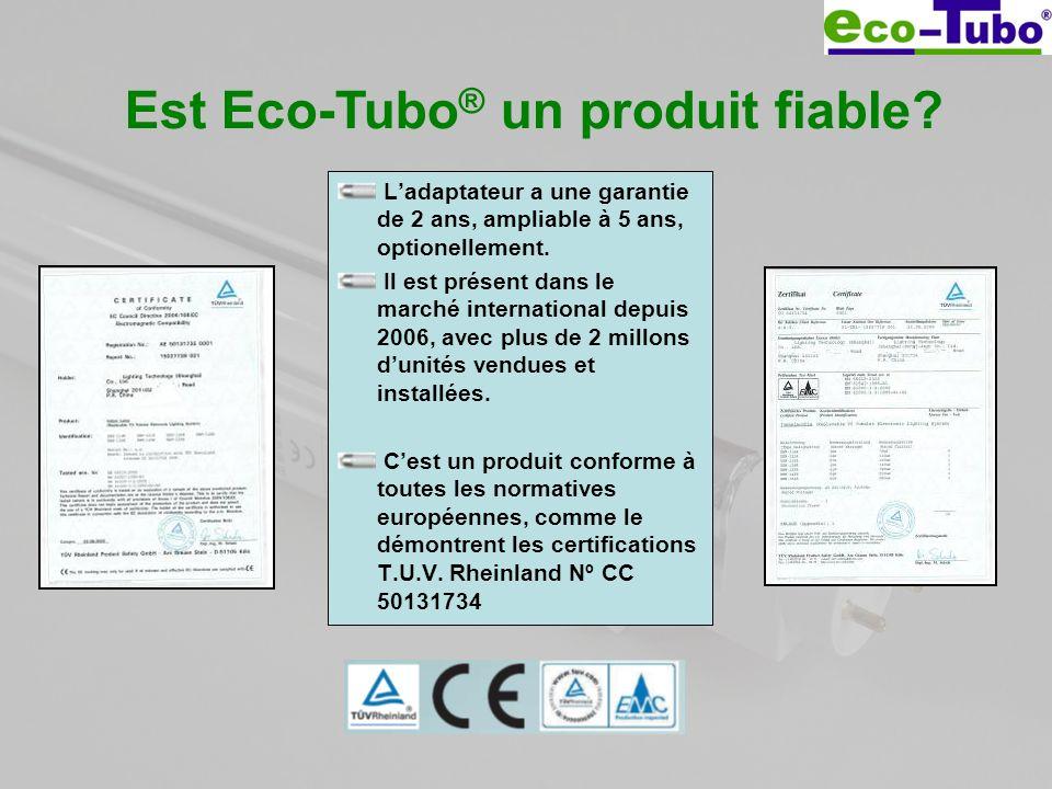 Est Eco-Tubo ® un produit fiable? Ladaptateur a une garantie de 2 ans, ampliable à 5 ans, optionellement. Il est présent dans le marché international