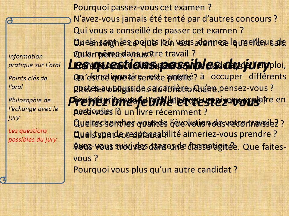 Information pratique sur Loral Points clés de loral Philosophie de léchange avec le jury Les questions possibles du jury Pourquoi passez-vous cet exam