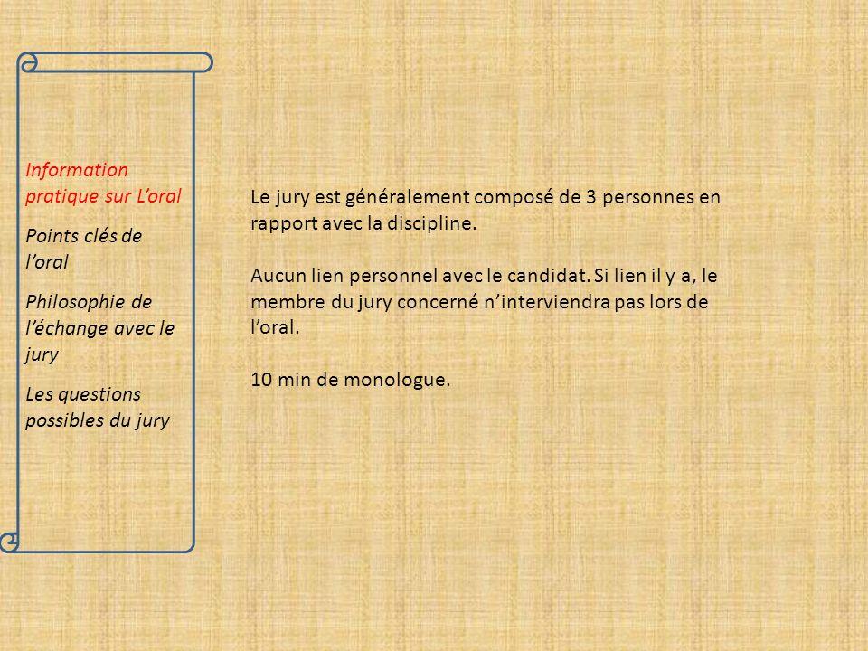 Information pratique sur Loral Points clés de loral Philosophie de léchange avec le jury Les questions possibles du jury Le jury est généralement comp