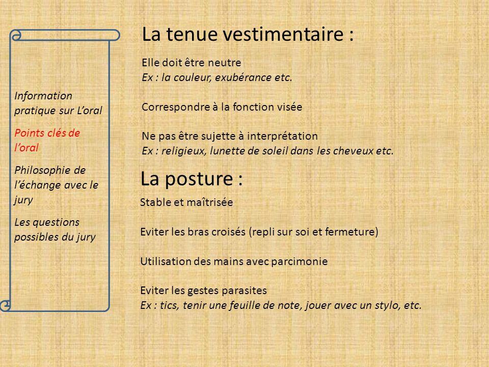 Information pratique sur Loral Points clés de loral Philosophie de léchange avec le jury Les questions possibles du jury La tenue vestimentaire : Elle
