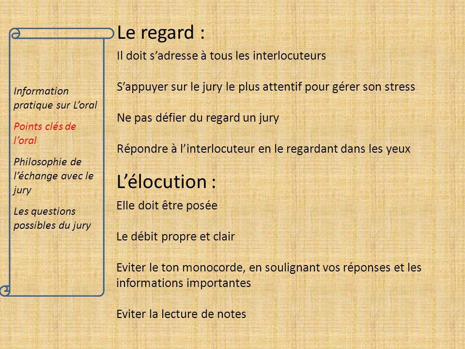 Information pratique sur Loral Points clés de loral Philosophie de léchange avec le jury Les questions possibles du jury Le regard : Il doit sadresse