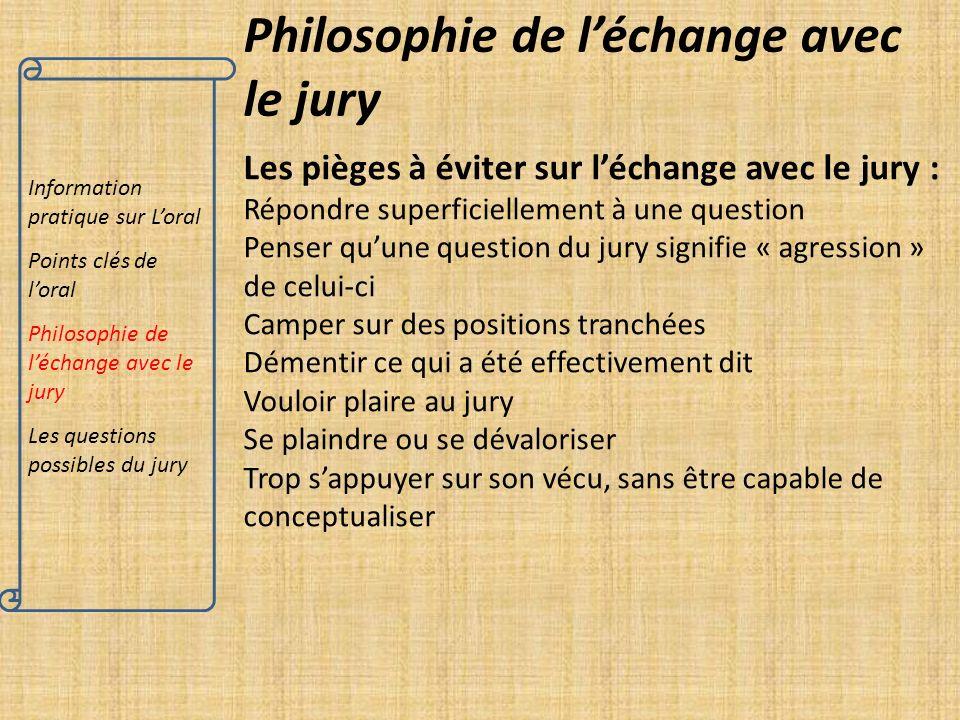 Information pratique sur Loral Points clés de loral Philosophie de léchange avec le jury Les questions possibles du jury Philosophie de léchange avec
