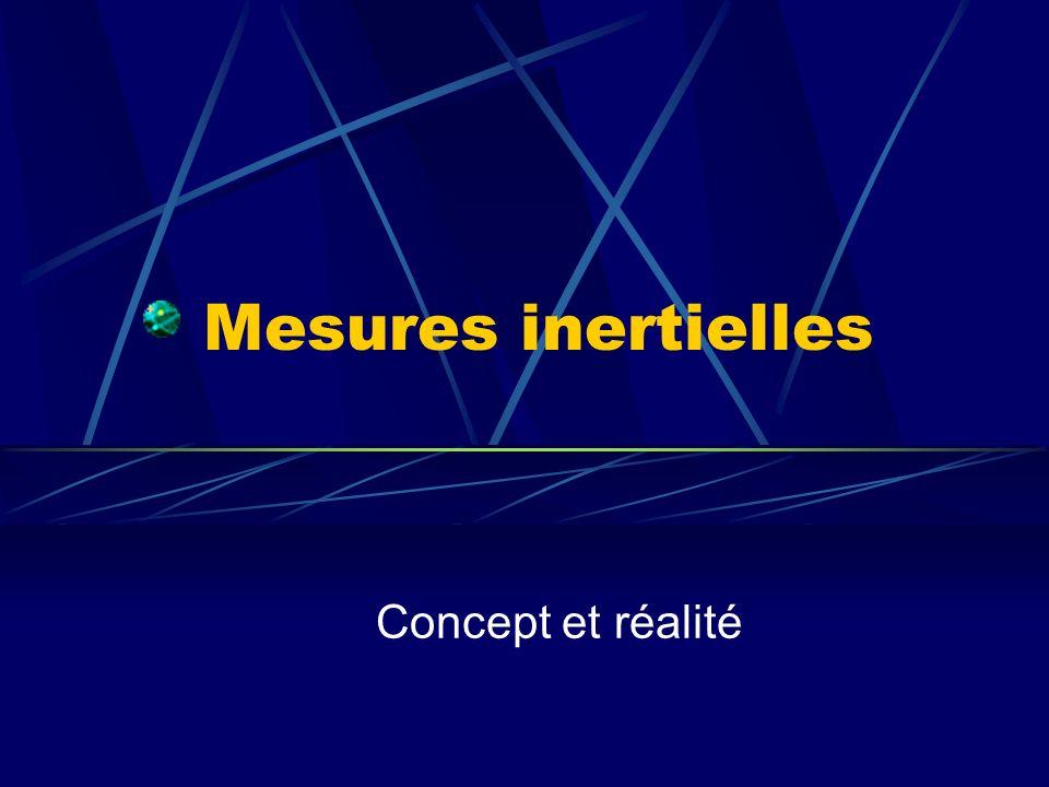 Mesures inertielles Concept et réalité