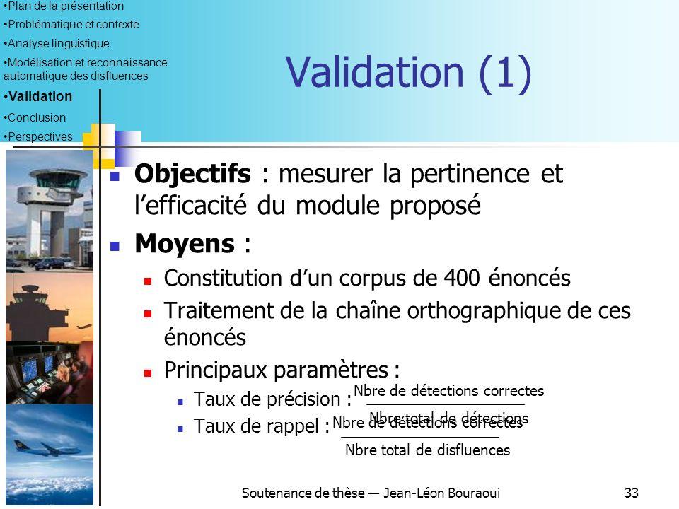 Soutenance de thèse Jean-Léon Bouraoui32 Plan de la présentation Problématique et contexte Analyse linguistique Modélisation et reconnaissance automat