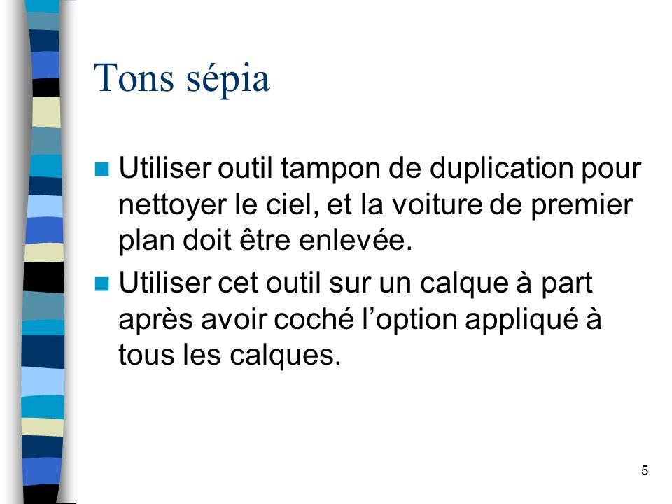 5 Tons sépia Utiliser outil tampon de duplication pour nettoyer le ciel, et la voiture de premier plan doit être enlevée. Utiliser cet outil sur un ca