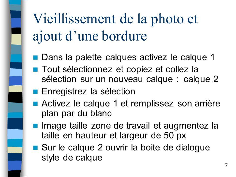 7 Vieillissement de la photo et ajout dune bordure Dans la palette calques activez le calque 1 Tout sélectionnez et copiez et collez la sélection sur