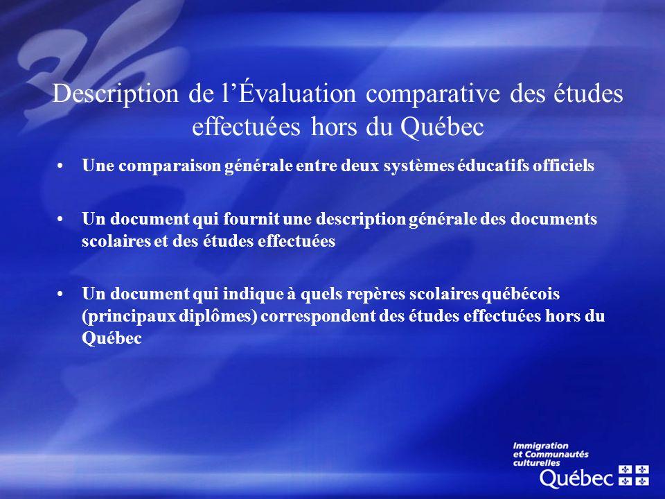Description de lÉvaluation comparative des études effectuées hors du Québec Une comparaison générale entre deux systèmes éducatifs officiels Un docume