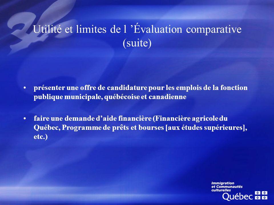Utilité et limites de l Évaluation comparative (suite) présenter une offre de candidature pour les emplois de la fonction publique municipale, québéco
