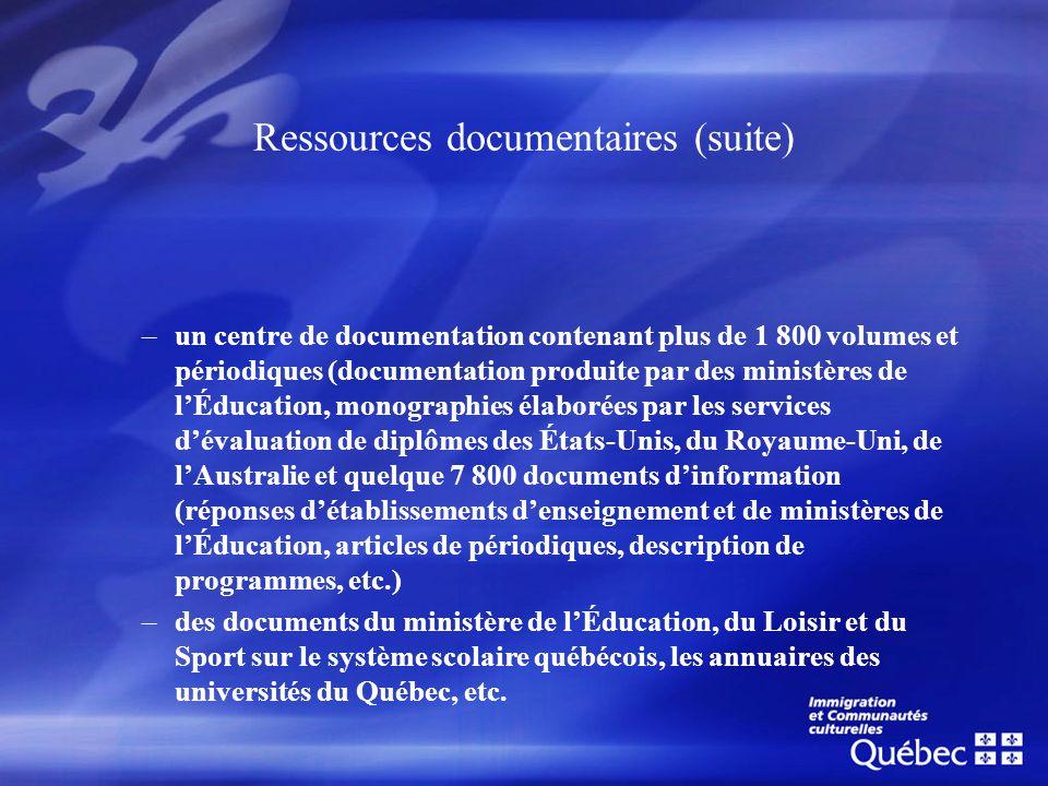 Ressources documentaires (suite) –un centre de documentation contenant plus de 1 800 volumes et périodiques (documentation produite par des ministères