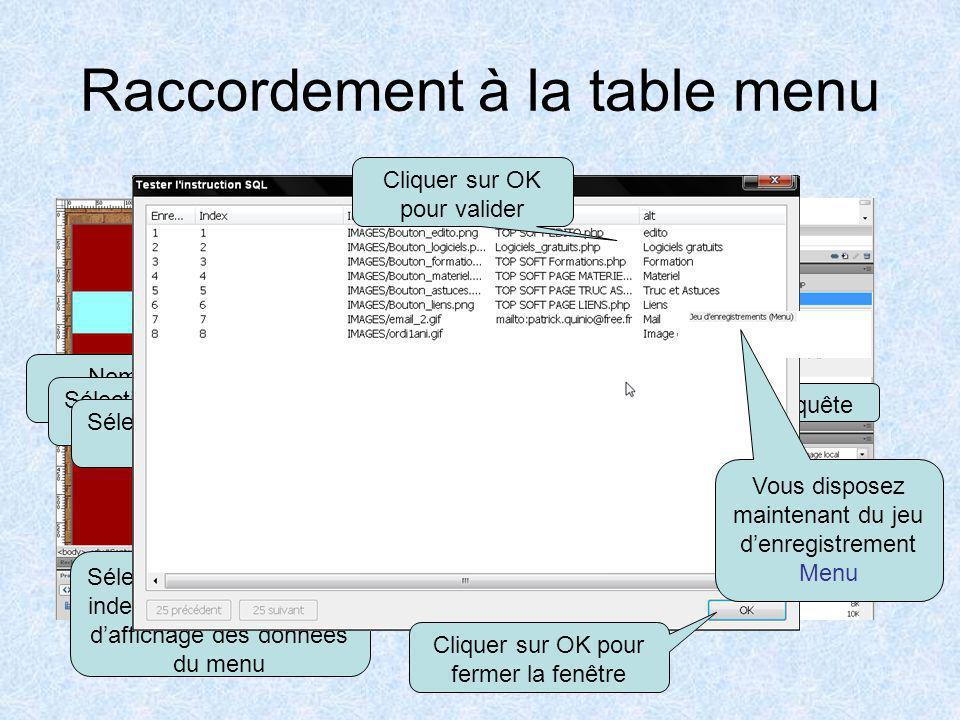 Raccordement à la base de donnée On supprime dabord lancien menu Sélectionner comportement serveur Type de document PHP Cliquer sur base de donnée Cli
