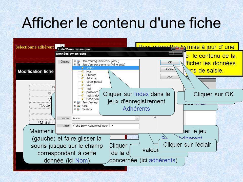 Enregistrement des données dans une table en insertion Cliquer sur + Vous devez relier les données de la table à un champ de la