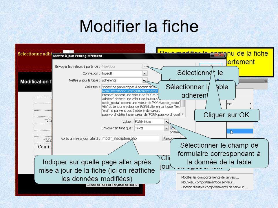 Afficher le contenu d'une fiche Pour que la fiche qui apparait à l'écran soit la bonne vous devez modifier le comportement serveur de l'enregistrement