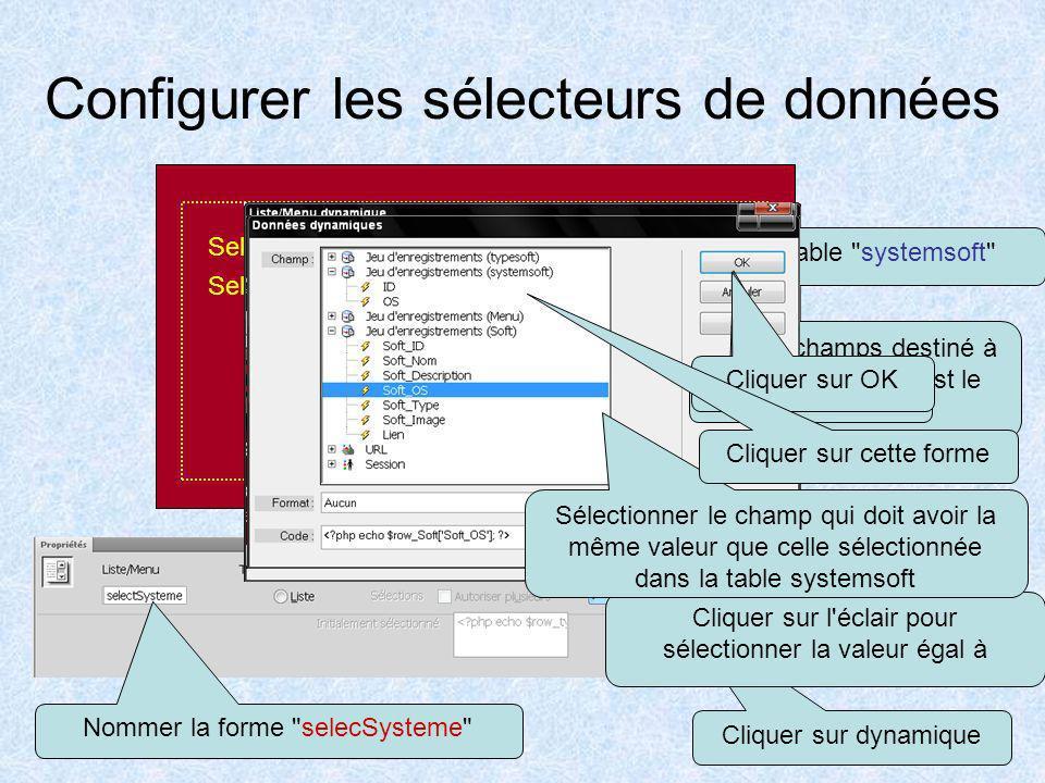 Configurer les sélecteurs de données Selectionner le type:  Selectionner le systeme:  Cliquer sur cette forme Nommer la forme