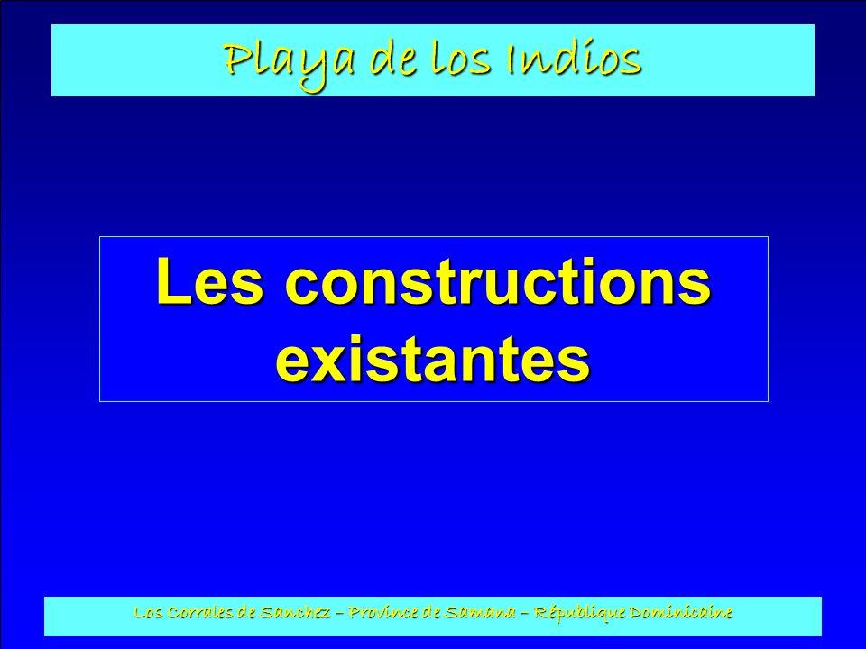 Playa de los Indios Los Corrales de Sanchez – Province de Samana – République Dominicaine Les constructions existantes