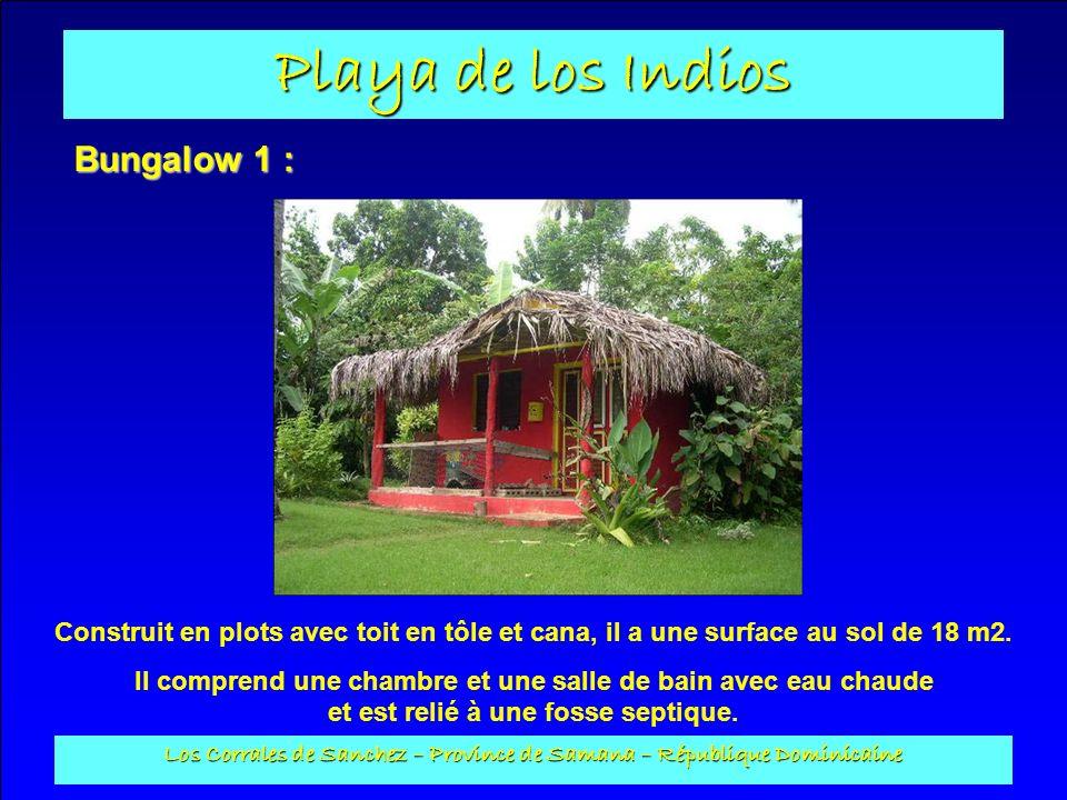 Playa de los Indios Los Corrales de Sanchez – Province de Samana – République Dominicaine Bungalow 1 : Construit en plots avec toit en tôle et cana, i
