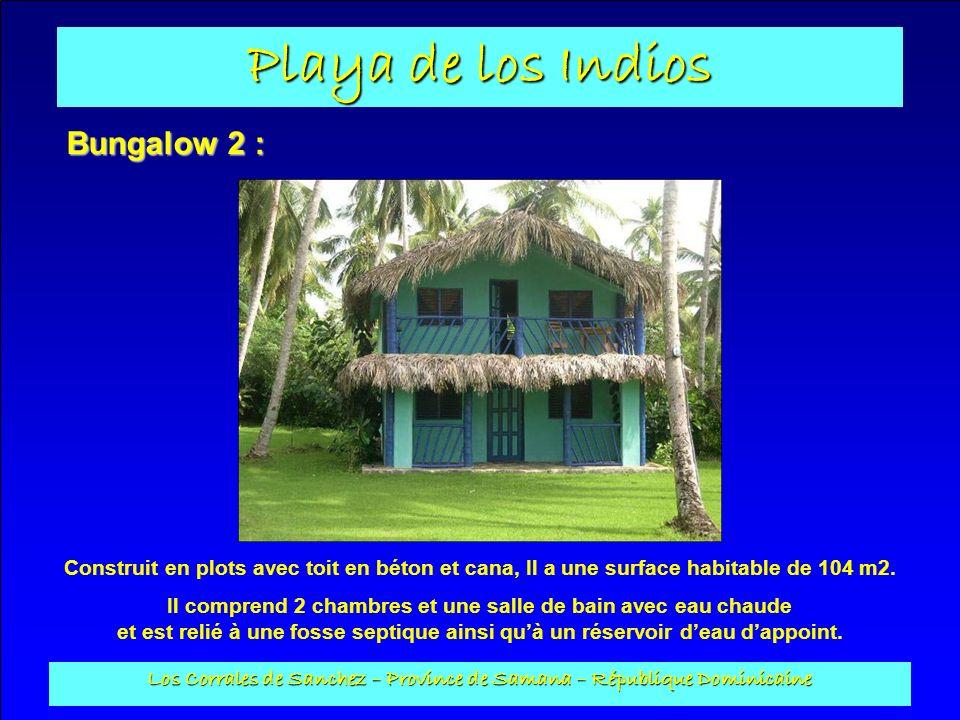 Playa de los Indios Los Corrales de Sanchez – Province de Samana – République Dominicaine Bungalow 2 : Construit en plots avec toit en béton et cana,